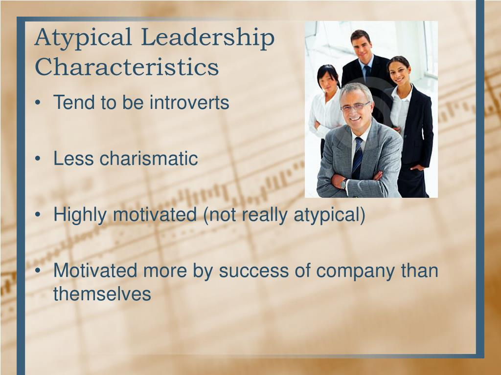 Atypical Leadership Characteristics