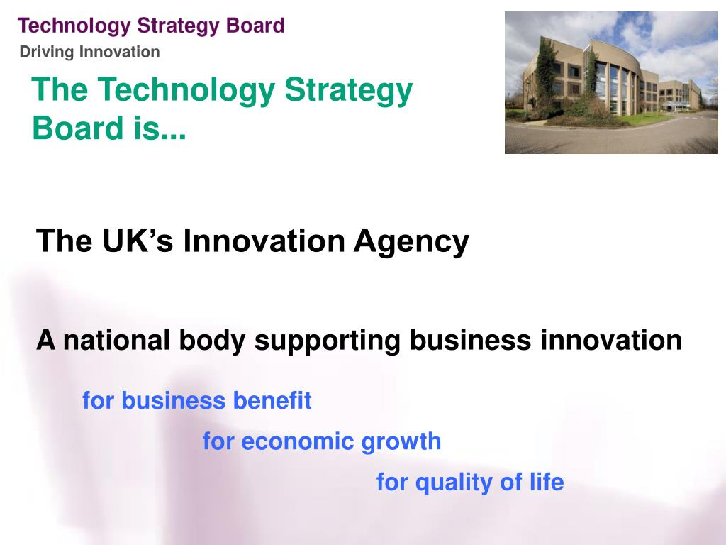 The Technology Strategy Board is...