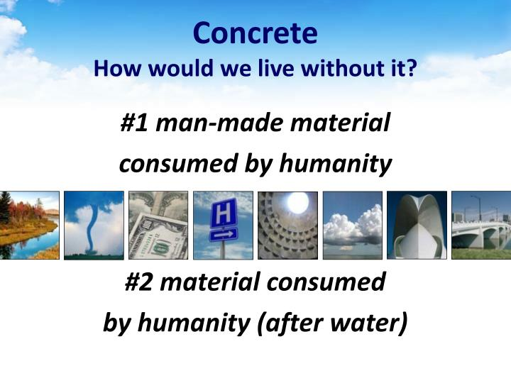 Concrete how would we live without it l.jpg