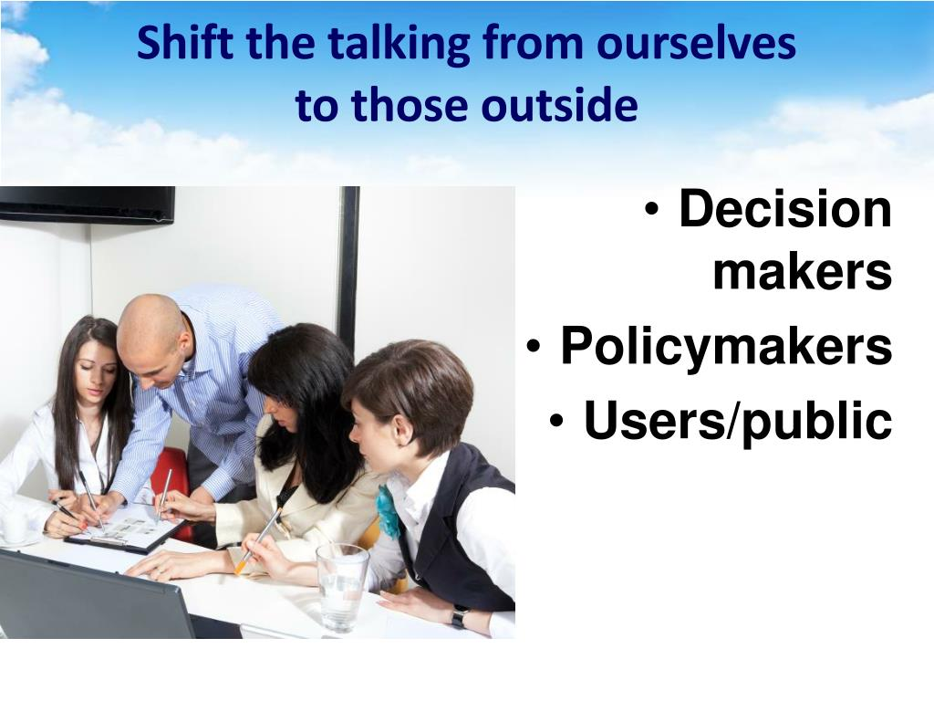 Shift the talking from ourselves
