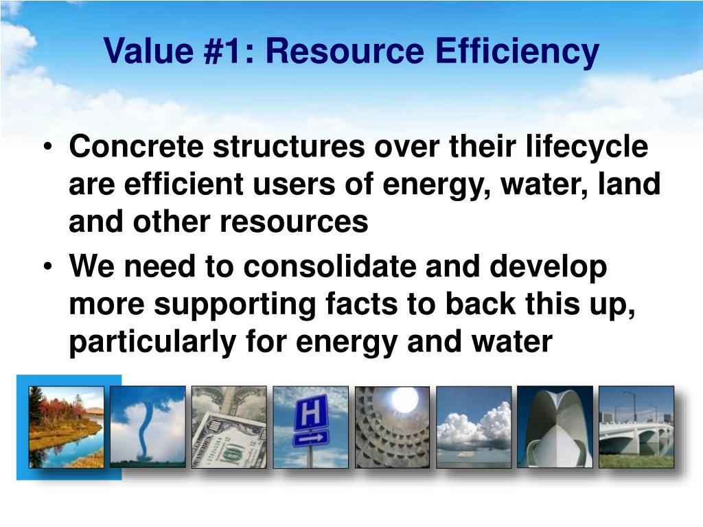 Value #1: Resource Efficiency
