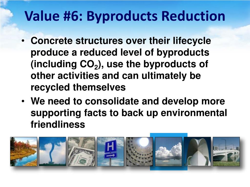 Value #6: Byproducts Reduction