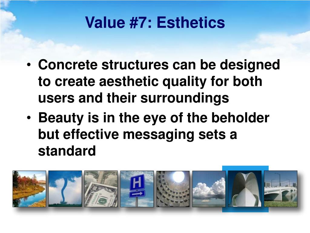 Value #7: Esthetics