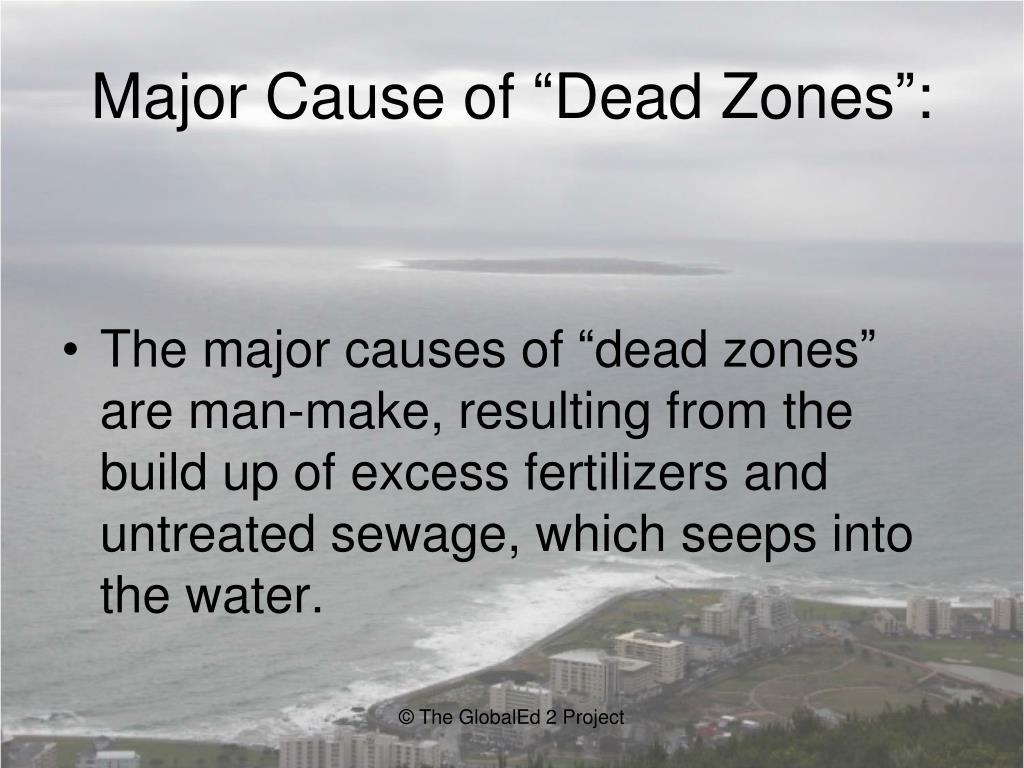 "Major Cause of ""Dead Zones"":"