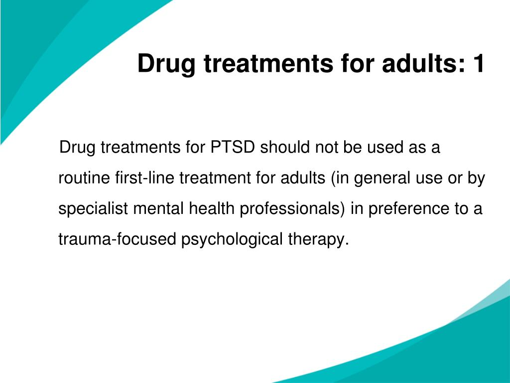 Drug treatments for adults: 1
