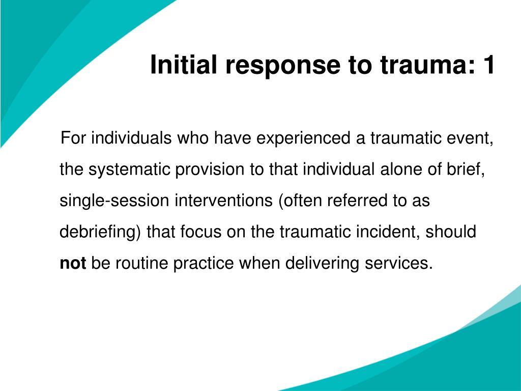 Initial response to trauma: 1