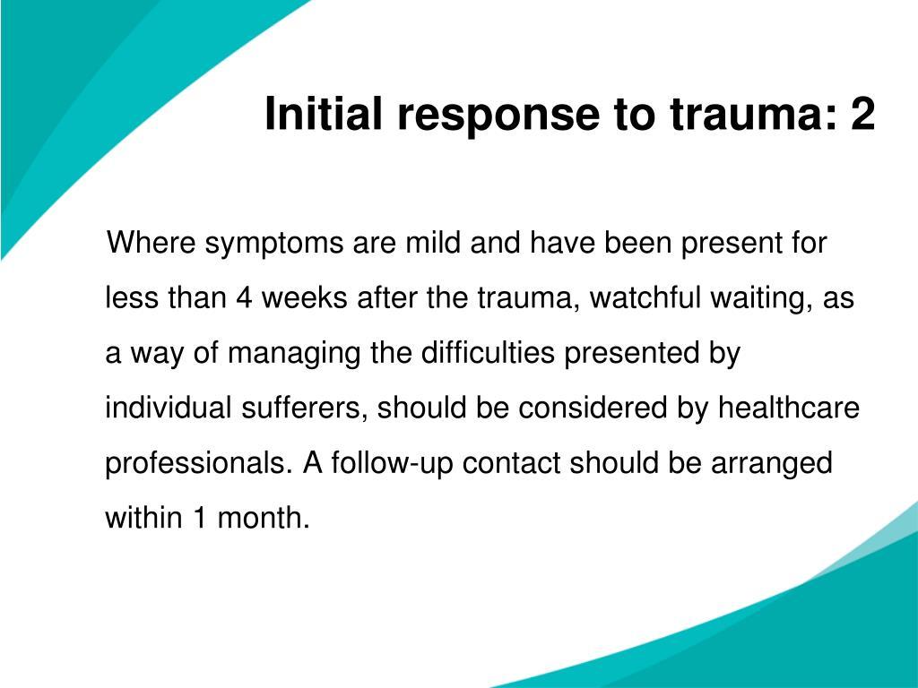 Initial response to trauma: 2