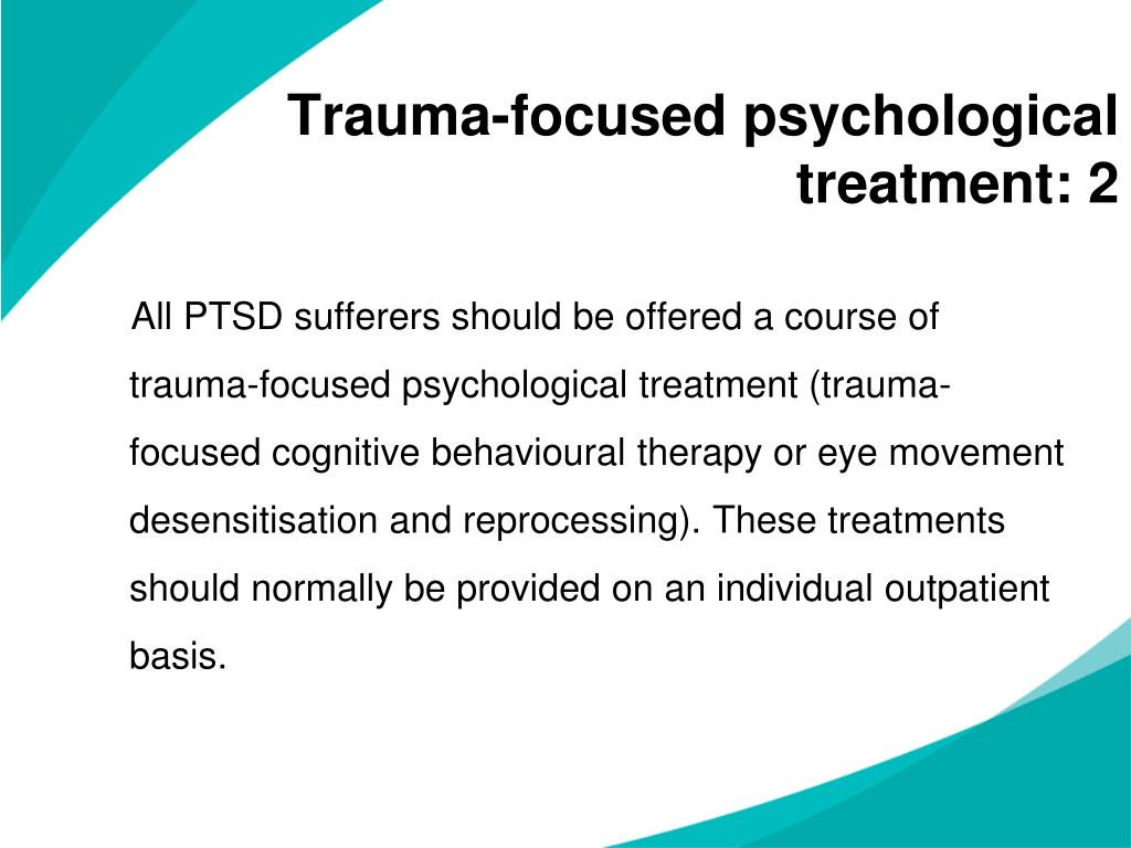 Trauma-focused psychological treatment: 2