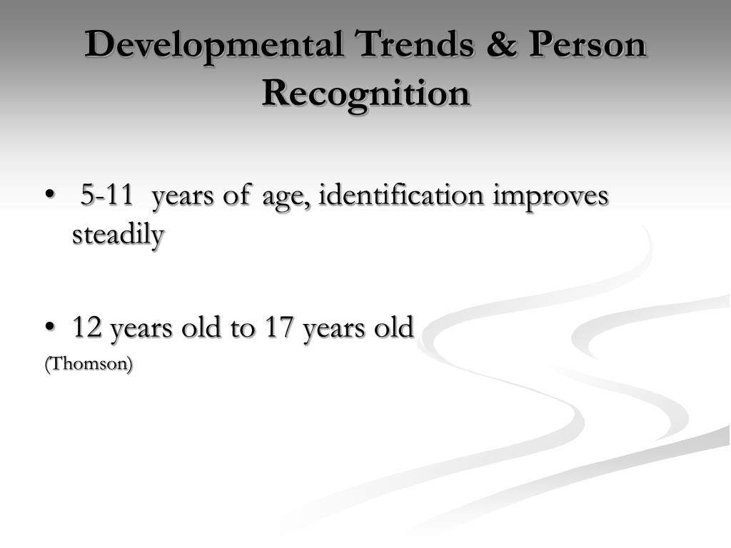 Developmental Trends & Person Recognition