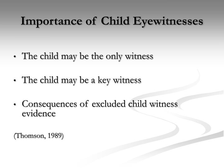 Importance of child eyewitnesses