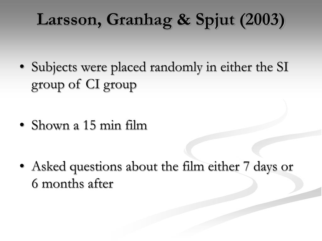 Larsson, Granhag & Spjut (2003)