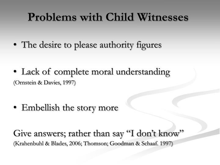 Problems with child witnesses l.jpg