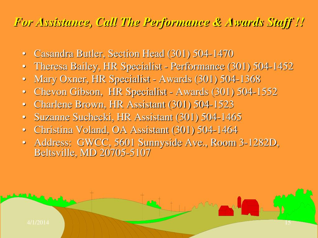 For Assistance, Call The Performance & Awards Staff !!
