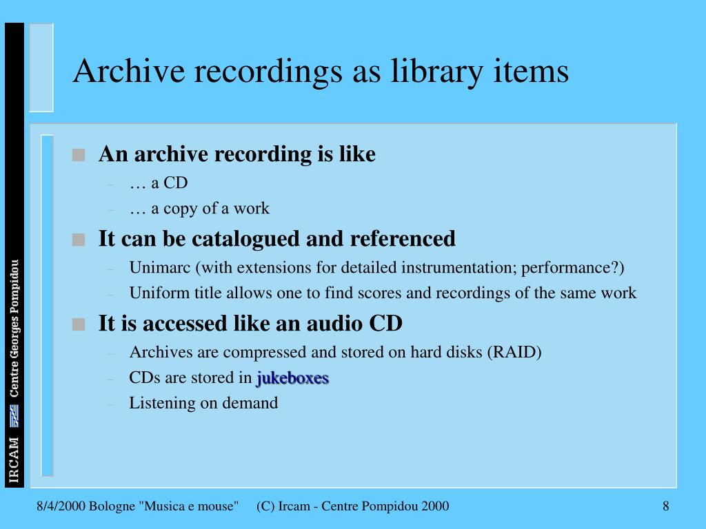 Archive recordings as library items