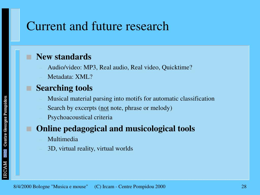 Current and future research