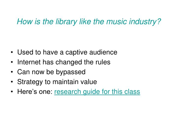 How is the library like the music industry