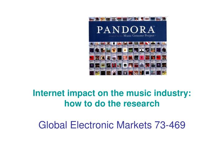 Internet impact on the music industry how to do the research