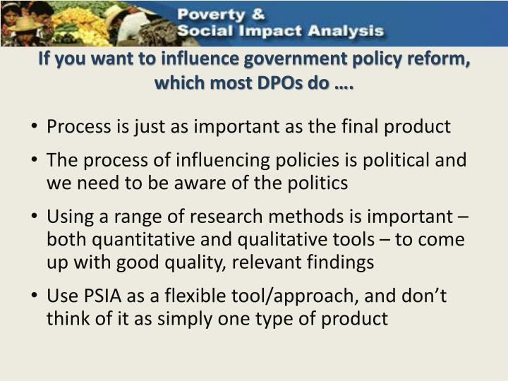 If you want to influence government policy reform which most dpos do