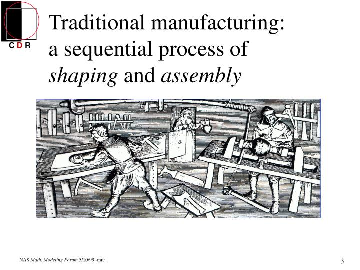 Traditional manufacturing: