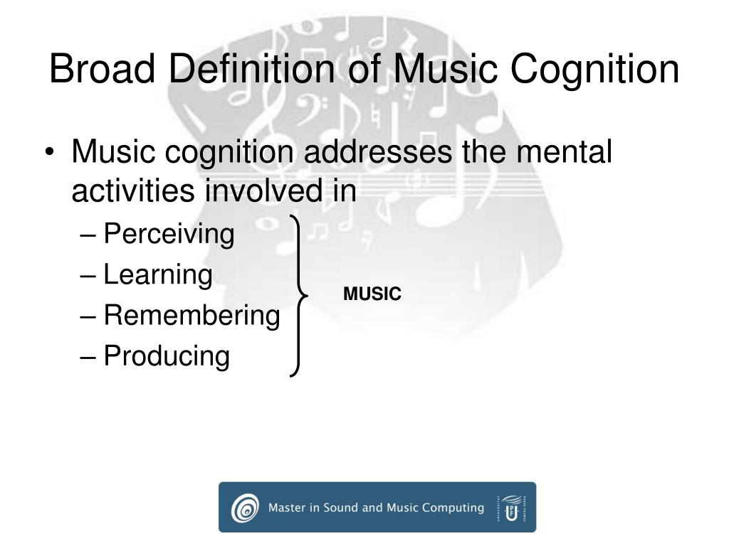 Broad Definition of Music Cognition