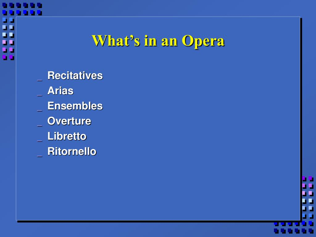 What's in an Opera