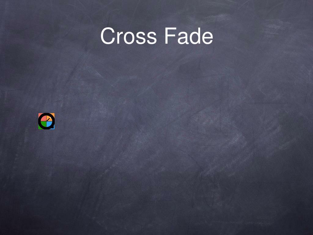 Cross Fade