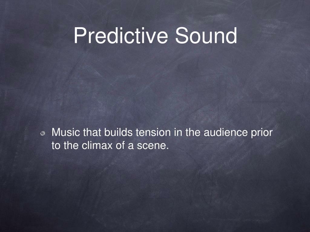 Predictive Sound