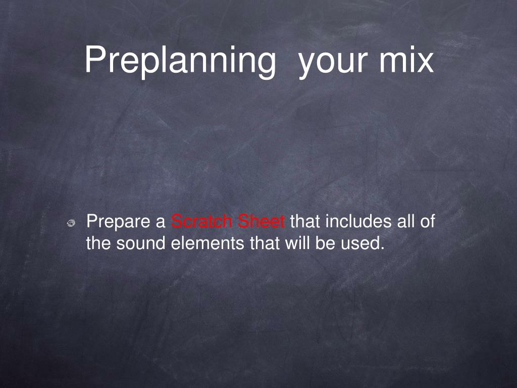 Preplanning  your mix