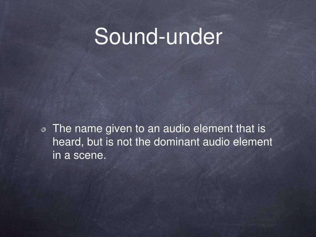 Sound-under