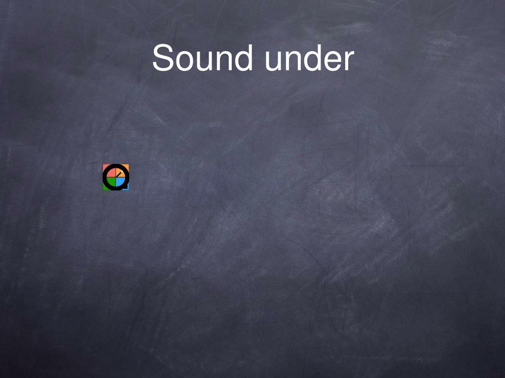 Sound under