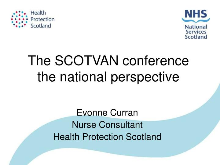 The scotvan conference the national perspective l.jpg