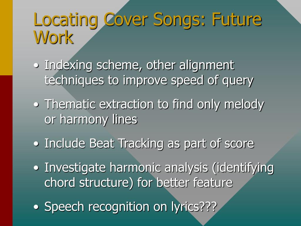 Locating Cover Songs: Future Work