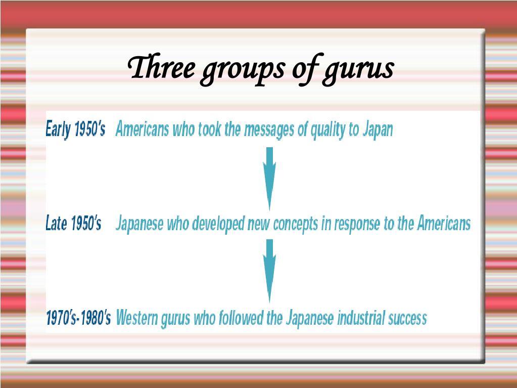 Three groups of gurus