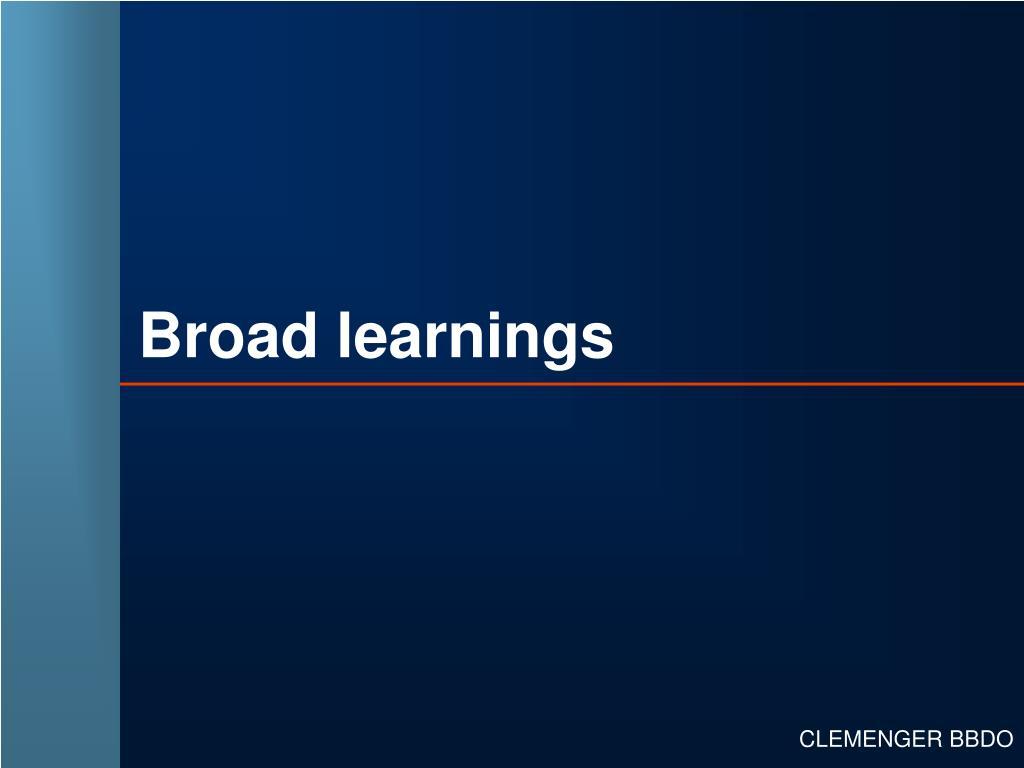 Broad learnings