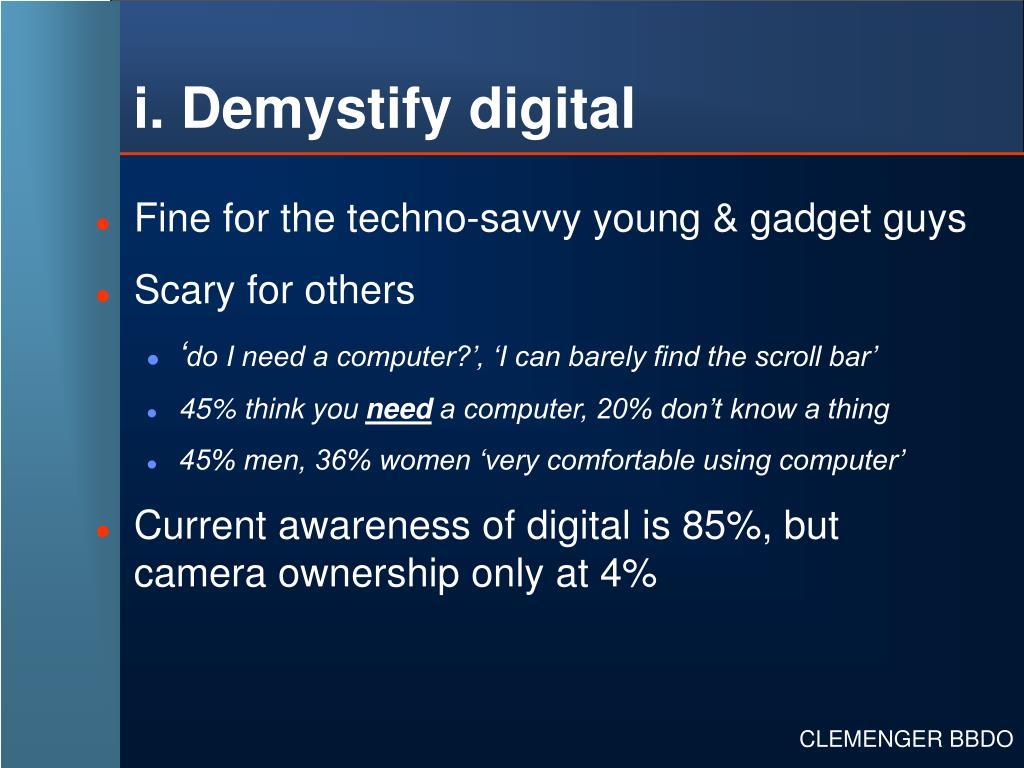 i. Demystify digital