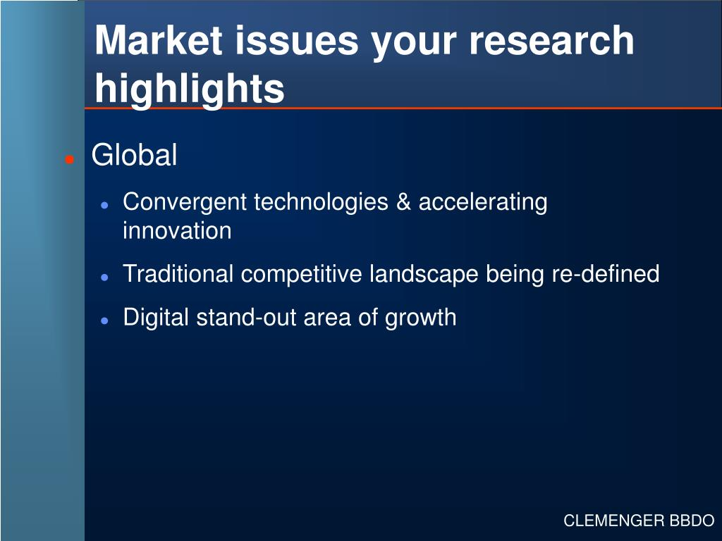 Market issues your research highlights
