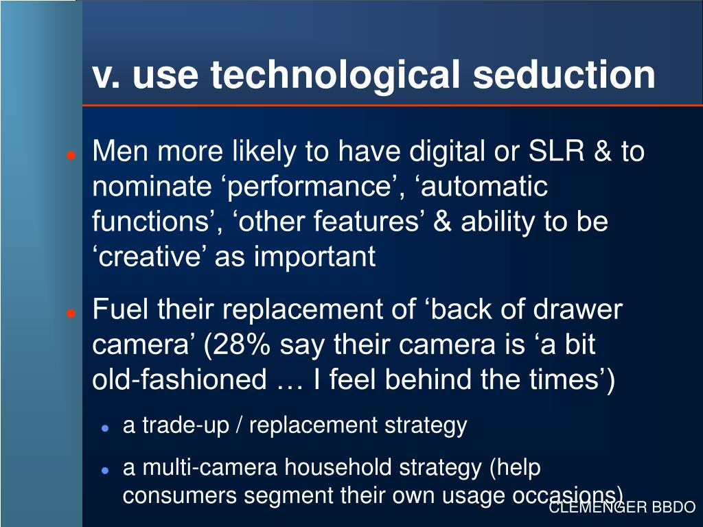 v. use technological seduction
