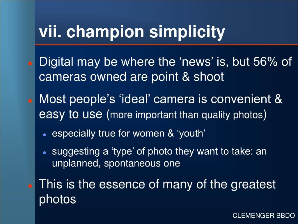vii. champion simplicity