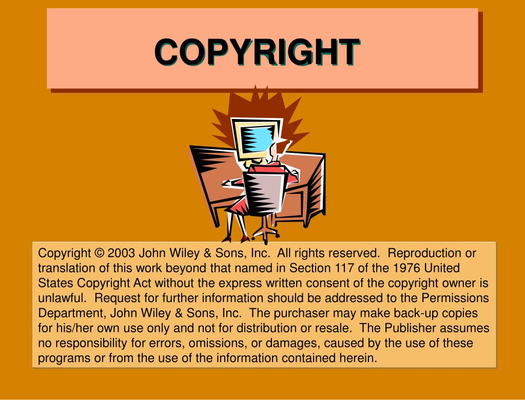 Copyright  2003 John Wiley & Sons, Inc.  All rights reserved.  Reproduction or translation of this work beyond that named in Section 117 of the 1976 United States Copyright Act without the express written consent of the copyright owner is unlawful.  Request for further information should be addressed to the Permissions
