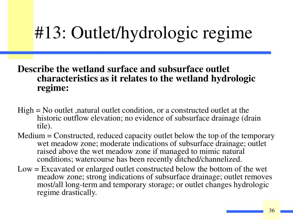 Describe the wetland surface and subsurface outlet characteristics as it relates to the wetland hydrologic regime: