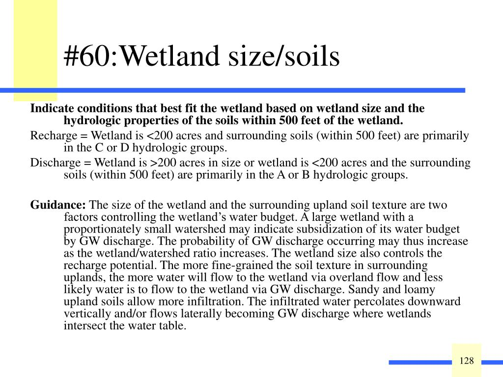 Indicate conditions that best fit the wetland based on wetland size and the hydrologic properties of the soils within 500 feet of the wetland.