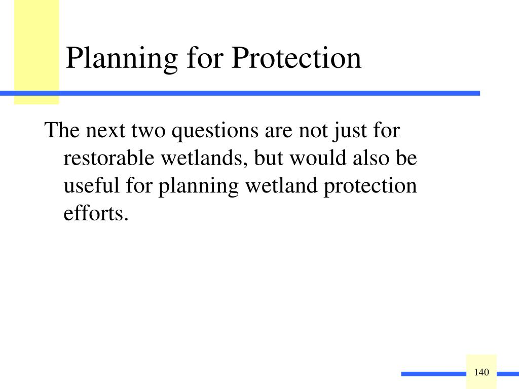 The next two questions are not just for restorable wetlands, but would also be useful for planning wetland protection efforts.