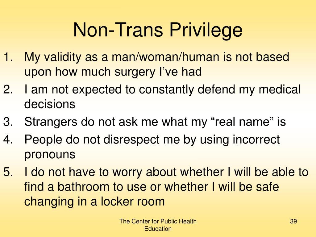 Non-Trans Privilege