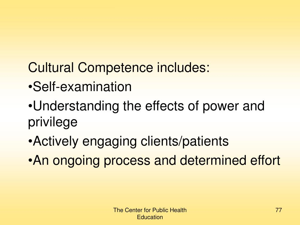Cultural Competence includes: