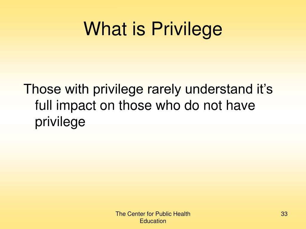 What is Privilege
