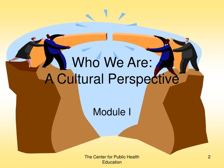 Who we are a cultural perspective