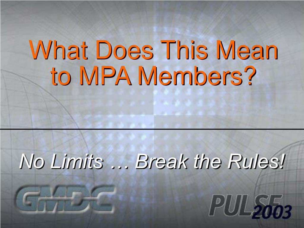 What Does This Mean to MPA Members?