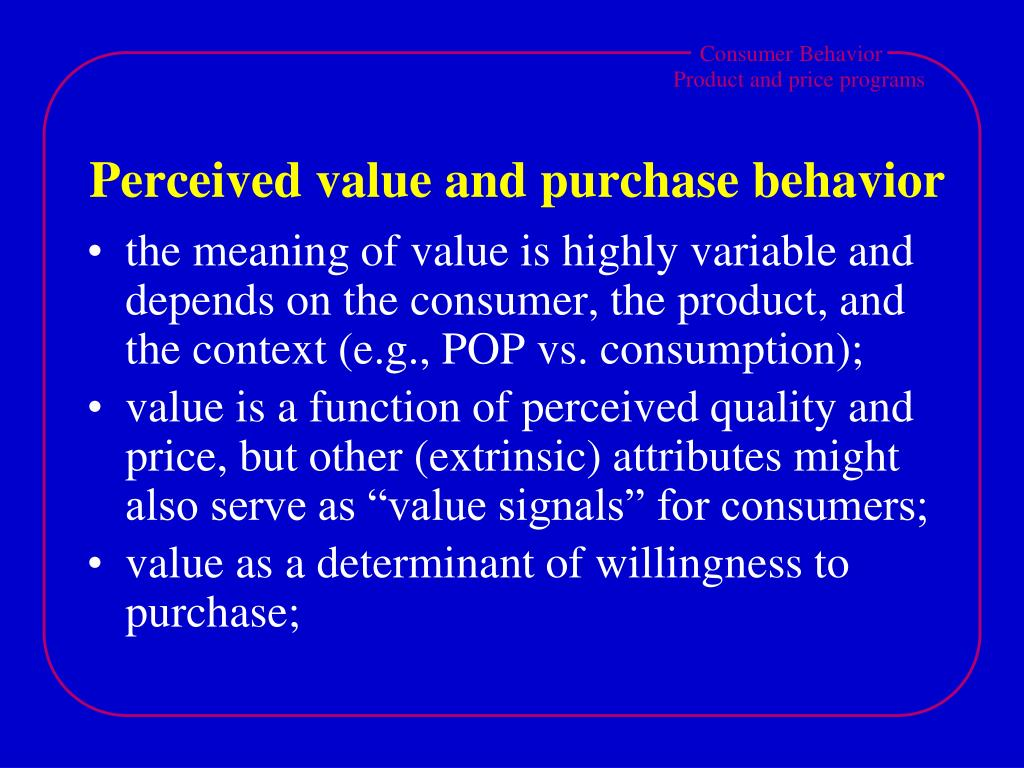 Perceived value and purchase behavior