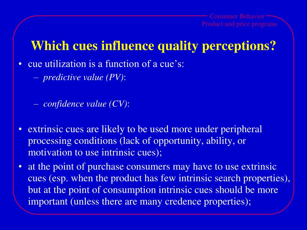 Which cues influence quality perceptions?