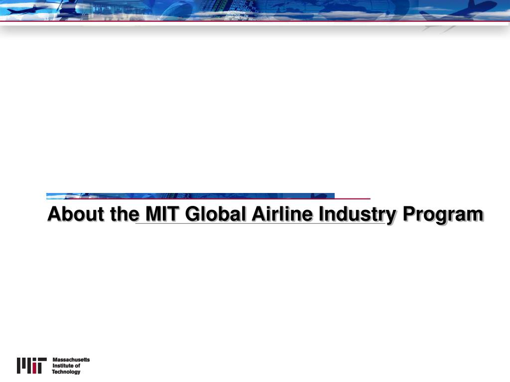 About the MIT Global Airline Industry Program